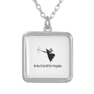 No One Is Too Old For Fairytales Silver Plated Necklace