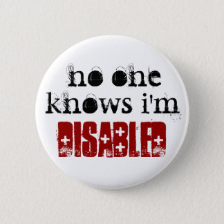 no one, knows i'm, disabled pinback button