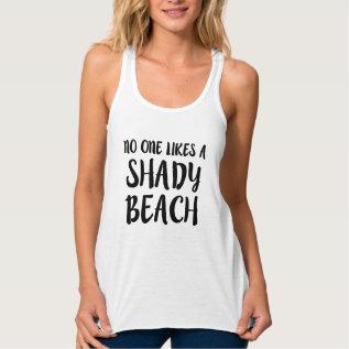 No One Likes A Shady Beach Funny Tank Top at Zazzle