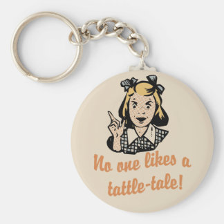 No One Likes a Tattle Tale Keychain