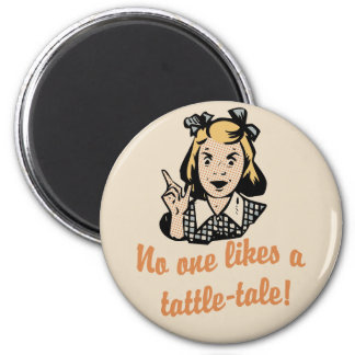 No One Likes a Tattle Tale Magnet
