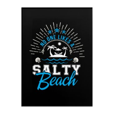 No One Likes Salty Beach Beach Lover Acrylic Wall Art