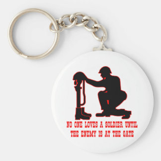 No One Loves A Soldier Until The Enemy Is At The Keychain