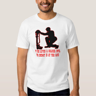 No One Loves A Soldier Until The Enemy Is At The Shirts