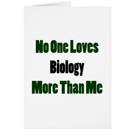 No One Loves Biology More Than Me Stationery Note Card