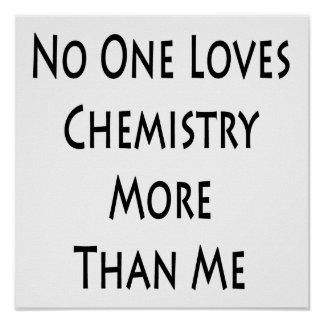 No One Loves Chemistry More Than Me Poster