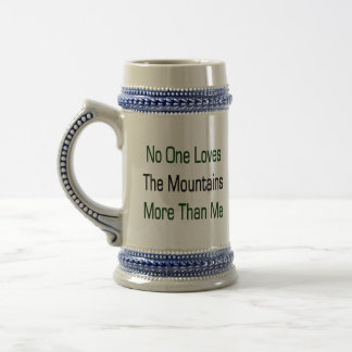 No One Loves The Mountains More Than Me Coffee Mugs