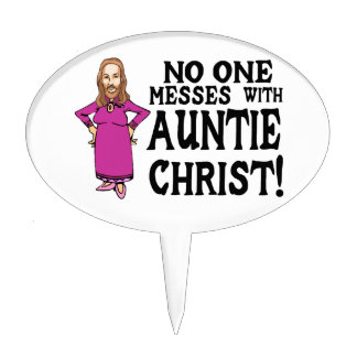 No One Messes With Auntie Christ Cake Topper