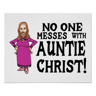 No One Messes With Auntie Christ Poster