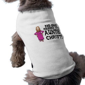 No One Messes With Auntie Christ T-Shirt