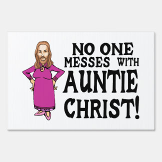 No One Messes With Auntie Christ Yard Signs