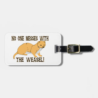 No One Messes With The Weasel Bag Tag