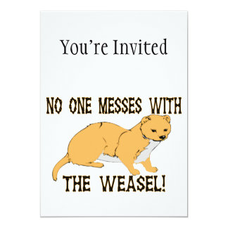 No One Messes With The Weasel Card