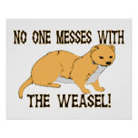 No One Messes With The Weasel Poster