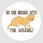No One Messes With The Weasel Stickers