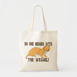 No One Messes With The Weasel Tote Bag