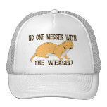 No One Messes With The Weasel Trucker Hat