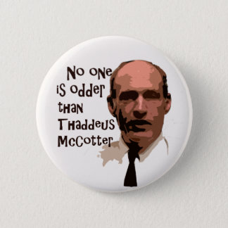 No One Odder than McCotter Pinback Button