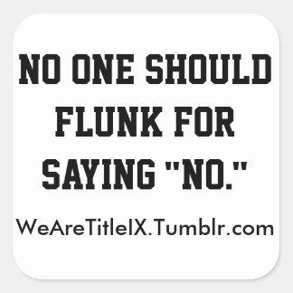 No One Should Flunk Sticker