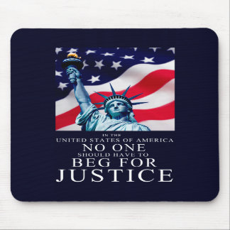 No one should have to beg for Justice Mouse Pad