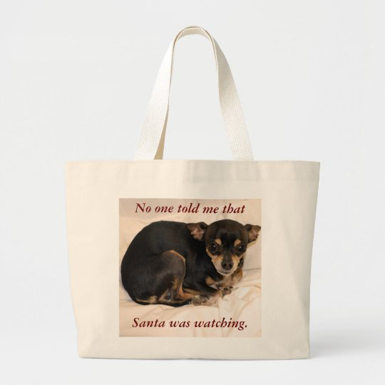 No one told me that Santa  was watching. Large Tote Bag