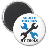 No-ONE Touches my TOOLS! man male design 2 Inch Round Magnet