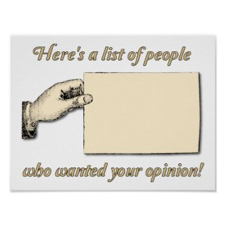 No Opinion Wanted Funny Poster
