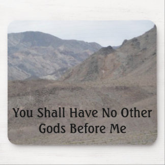 No Other Gods Before Me Mouse Pad