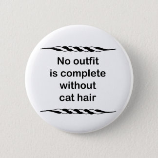 No outfit is complete without cat hair button