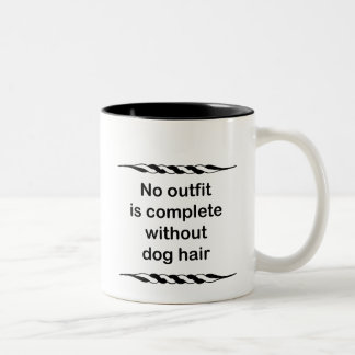 No outfit is complete without dog hair coffee mug