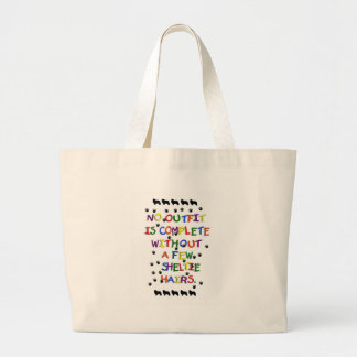 No Outfit is Complete Without Sheltie Hair Large Tote Bag
