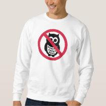 No owls sweatshirt