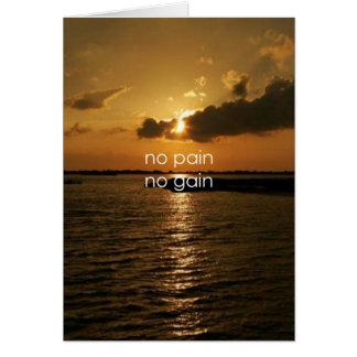 No Pain, No Gain.... Card