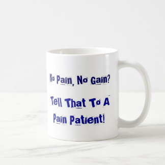 No Pain, No Gain? Classic White Coffee Mug