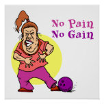no pain no gain funny bowling design posters
