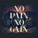 """No Pain No Gain - Gym/fitness Motivational poster<br><div class=""""desc"""">Stylish and rugged,  almost fashionable look to the poster with the classic motivational message of NO PAIN NO GAIN.</div>"""