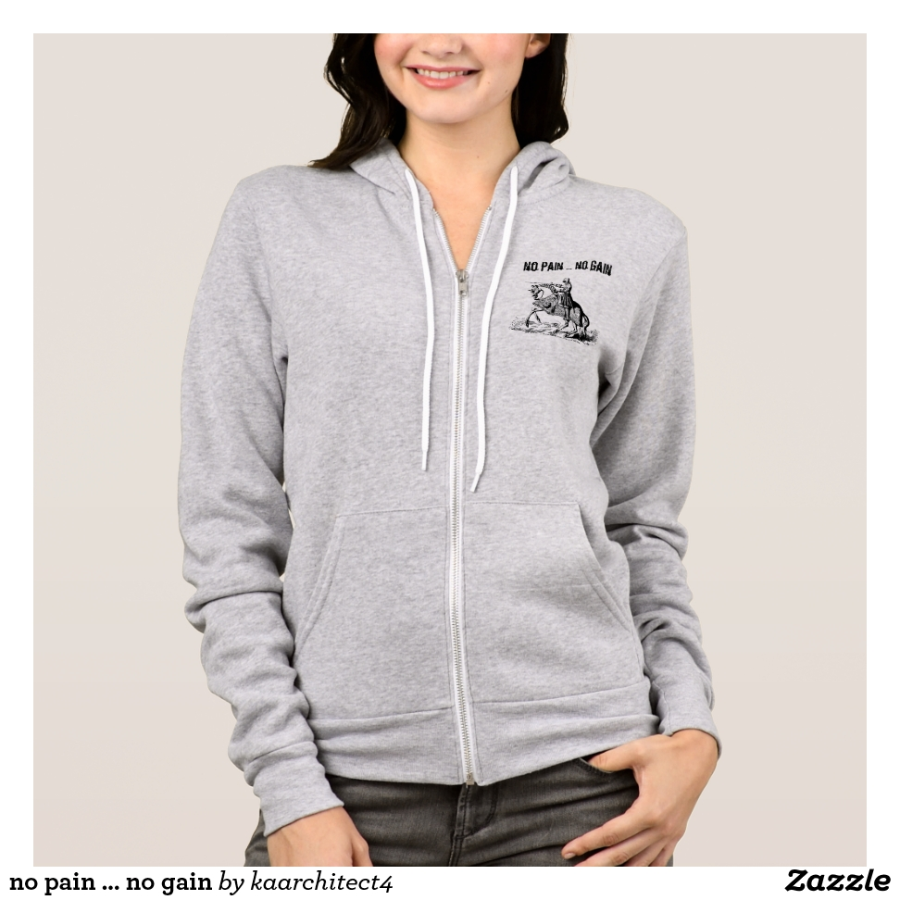 no pain … no gain hoodie - Creative Long-Sleeve Fashion Shirt Designs