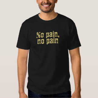 No pain, no pain shirt