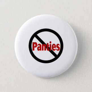 No Panties Pinback Button