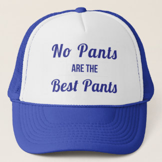 No Pants Are the Best Pants Navy Trucker Hat