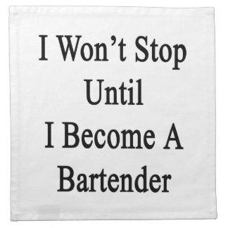 No pararé hasta que haga camarero servilleta de papel