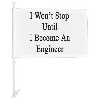 No pararé hasta que haga ingeniero