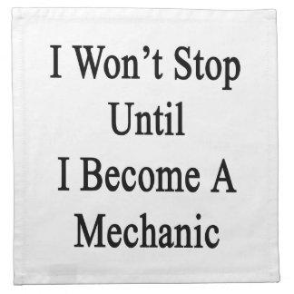 No pararé hasta que haga mecánico servilletas