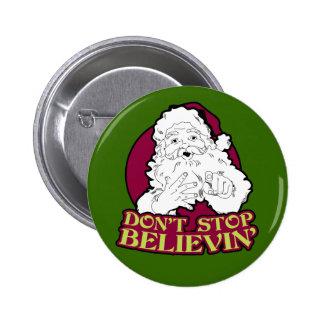 No pare el creer del botón de Santa Pin