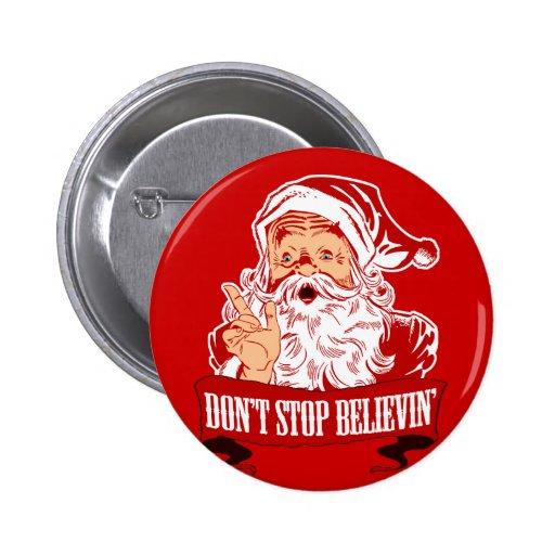 No pare el creer en Santa Pin Redondo 5 Cm
