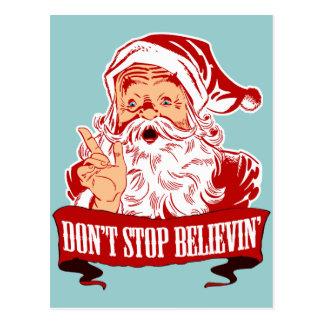 No pare el creer en Santa Tarjetas Postales