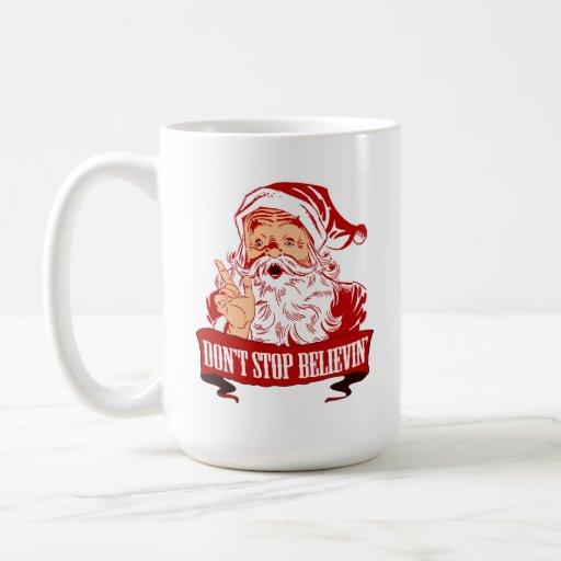 No pare el creer en Santa Taza De Café