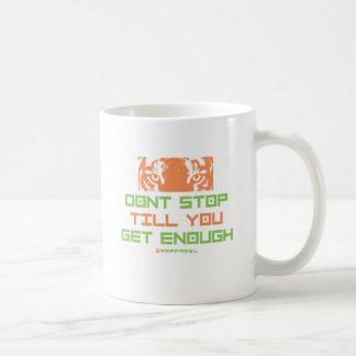 No pare hasta que usted consigue bastantes taza