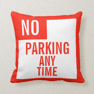 No Parking Any Time Pillow
