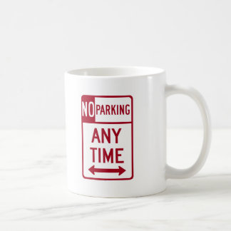 No Parking Any Time Road Sign Coffee Mug